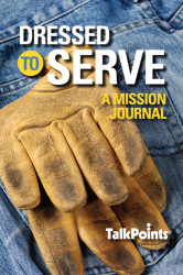 Dressed To Serve: A Mission Journal