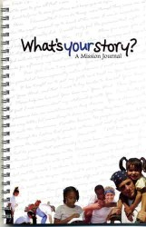 Whats Your Story: A Mission Journal