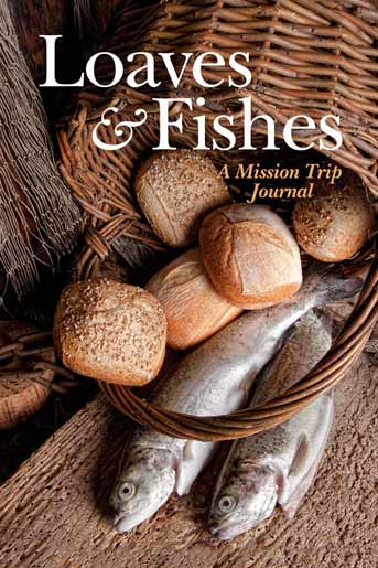 Loaves and fishes a mission journal talkpoints for Loaves and fish